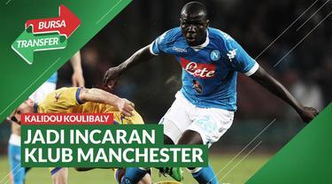 Berita Video Bursa Transfer: Manchester United Bersaing Ketat dengan Manchester City Untuk Dapatkan Kalidou Koulibaly