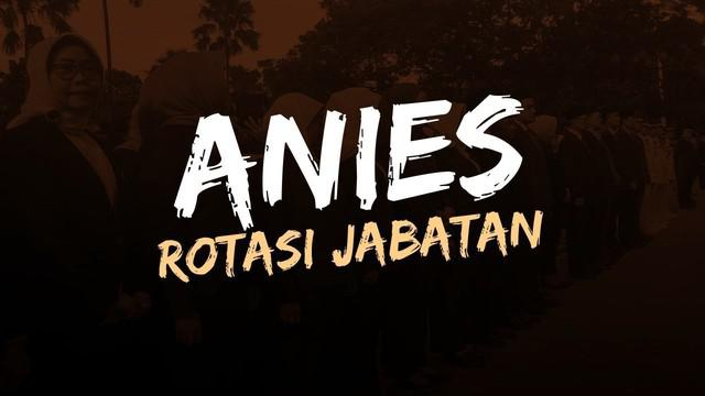 Gubernur DKI Jakarta Anies Baswedan mengaku memiliki alasan tersendiri melakukan rotasi 1.125 pejabat secara bersamaan.