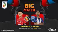 Liga 2 2021 : Semen Padang FC vs PSPS Riau