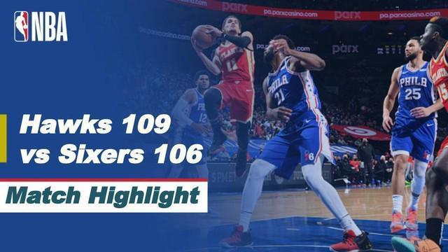 Berita Video, Semifinal NBA Playoffs Wilayah Timur Atlanta Hawks Vs Philadelphia 76ers (109-106) pada Kamis (17/6/2021)