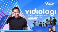 Program reguler bulanan Vidio.com dengan segmen seperti Talk Show, Challenge, dan Music Performance dengan bintang tamu menarik.