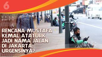 VIDEO Headline: Rencana Mustafa Kemal Ataturk Jadi Nama Jalan di Jakarta, Urgensinya?