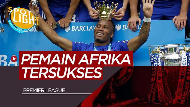 Berita Video Spotlight Didier Drogba, Mohamed Salah, dan 3 Pemain Afrika Yang Sukses Bersinar di Premier League