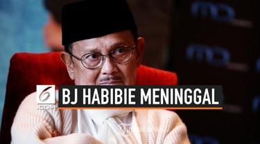 Setelah dirawat kurang dari dua minggu di RSPAD Gatot Soebroto Presiden ke-3 Republik Indonesia BJ Habibie meninggal dunia di usia 83 tahun pada Rabu (11/9/2019) pukul 18.05 WIB. Hal ini disampaikan oleh anak BJ Habibie, Thareq Kemal Habibie.