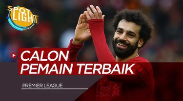Berita Video Spotlight 5 Calon Pemain Terbaik Premier League, Termasuk Mohamed Salah