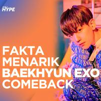 4 Fakta Baekhyun EXO Comeback Sebagai Solois