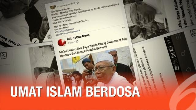 Beredar kabar pernyataan Ma'ruf Amin jika dia kalah Pilpres 2019 maka umat Islam berdosa.