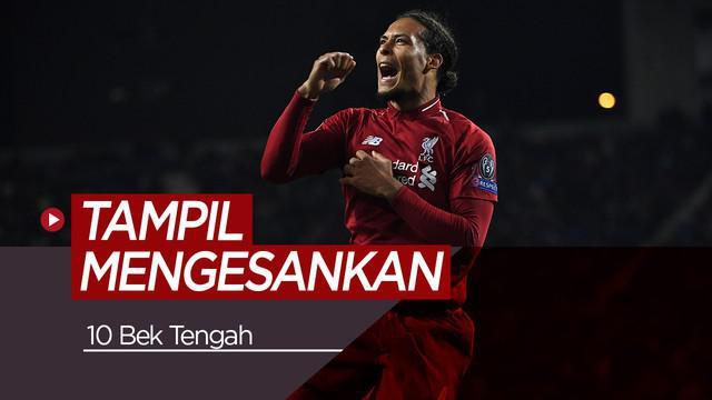 Berita video para bek tengah yang tampil mengesankan pada musim ini, salah satunya adalah bek Liverpool, Virgil van Dijk.