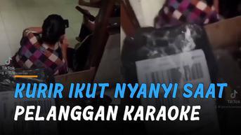 VIDEO: Kocak, Kurir Ikut Nyanyi Saat Pelanggan Sibuk Karaoke