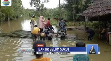 Selain Aceh Jaya, hingga hari ini ada lima kabupaten lain di Aceh dilanda banjir.