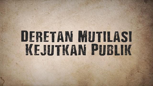 Kasus Mutilasi baru-baru ini terjadi lagi di Indonesia. Ini dia beberapa deretan kasus mutilasi yang kejutkan publik.