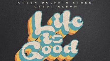 Album Lif Is Good Green Dolphin Street