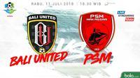 Jadwal Liga 1 2018 pekan ke-15, Bali United Vs PSM Makassar. (Bola.com/Dody Iryawan)