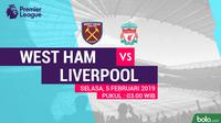 Premier League: West Ham United Vs Liverpool (Bola.com/Adreanus Titus)