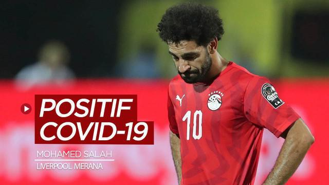 Berita video Mohamed Salah dinyatakan positif COVID-19. Hal itu membuat Liverpool kembali kehilangan pemain pilar penting di timnya.