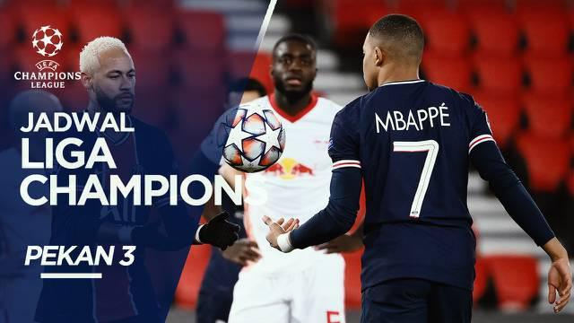 Berita Video, Jadwal Pertandingan Liga Champions Pekan Ketiga