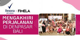 Rexona x Fimela: Mengakhiri Perjalanan di Denpasar Bali.