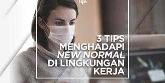 3 Tips Menghadapi New Normal di Lingkungan Kerja
