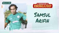Wawancara Eksklusif - Samsul Arifin (Bola.com/Adreanus Titus)