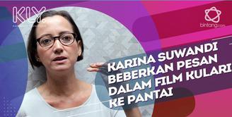 Pesan film Kulari Ke Pantai menurut Karina Suwandi.