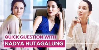 Nadya Hutagalung menjawab pertanyaan cepat dari Fimela.