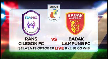 Berita Video, Jadwal Pertandingan Liga 2 antara RANS Cilegon FC Melawan Badak Lampung pada Selasa (19/10/2021)
