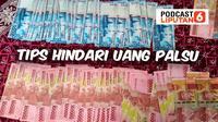 PODCAST Bisnis - Tips Hindari Uang Palsu.