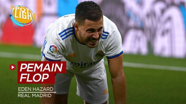 Berita video spotlight kali ini membahas tentang empat pembelian flop yang harganya diatas 100 juta euro, salah satunya ada Eden Hazard di Real Madrid.