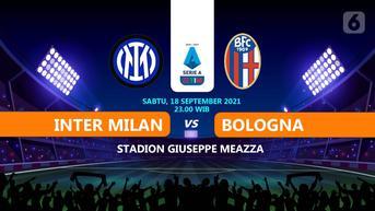Link Live Streaming Inter Milan vs Bologna di  Liga Italia: Tuan Rumah Mendominasi