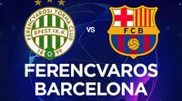 Liga Champions - Ferencvaros Vs Barcelona (Bola.com/Adreanus Titus)
