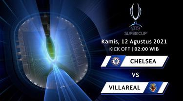 Berita video jangan sampai terlewat laga seru Piala Super Eropa 2021 antara Chelsea melawan Villarreal yang akan digelar pada 12 Agustus pukul 02.00 WIB di SCTV dan Vidio.