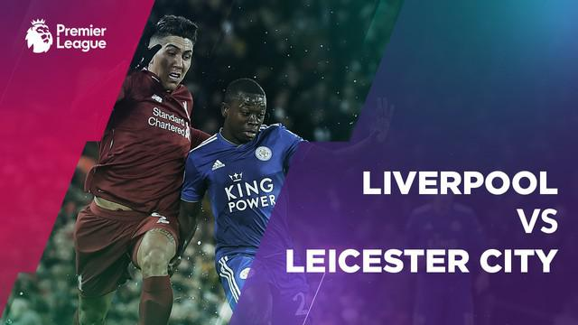 Berita video statistik Liverpool vs Leicester City pada laga pekan ke-23, Premier League 2018-2019, Kamis (31/1/2019) di Anfield Liverpool.