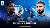 Duel Atalanta vs Napoli, Minggu (21/2/2021) pukul 23.50 WIB dapat disaksikan melalui platform Vidio. (Dok. Vidio)