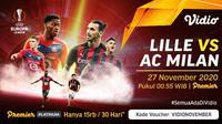 Duel antara Lille vs AC Milan di Liga Europa, Jumat (27/11/2020) pukul 00.55 WIB dapat disaksikan melalui platform streaming Vidio. (Sumber: Vidio)