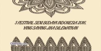 5 Festival Seni Budaya Indonesia 2016 yang Sayang Jika Dilewatkan.