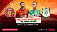 Link Live Streaming El Clasico Sumatra Eksklusif di Vidio, Persiraja Banda Aceh vs PSMS Medan. (Sumber : dok. vidio.com)
