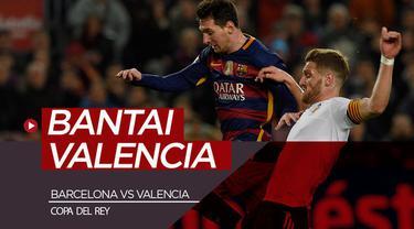 Berita video Barcelona pernah menaklukkan Valencia 7-0 di Copa del Rey. Apakah hasil itu bisa terulang pada final Copa 2019?