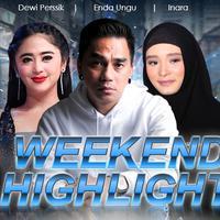 HL Weekend Highlight Dewi Perssik, Enda Ungu, Inara