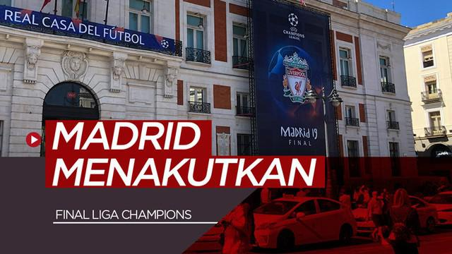Berita video pengamanan super ketat akan dilakukan pihak kepolisian untuk Kota Madrid, Spanyol, yang berpeluang bisa menakutkan saat Final Liga Champions 2018-2019, Liverpool vs Tottenham Hotspur.