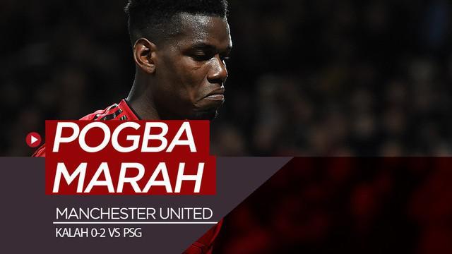 Berita video Paul Pogba dikabarkan marah-marah saat di ruang ganti setelah Manchester United kalah 0-2 dari PSG pada leg I babak 16 Besar Liga Champions 2018-2019, Selasa (12/2/2019).