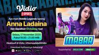 Main Bareng Mobile Legends bersama Anna Ladaina, Selasa (17/11/2020) pukul 19.00 WIB dapat disaksikan melalui platform Vidio, laman Bola.com, dan Bola.net. (Sumber: Vidio)