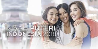 Kaya Pengalaman, Ini Kisah Puteri Indonesia 2018