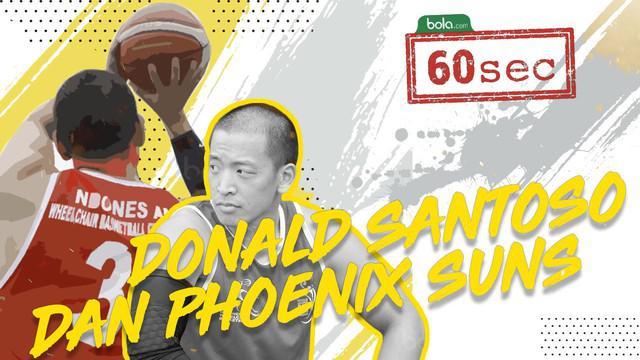 Berita video Bola 60 Second mengenai Donald Santoso, atlet difabel basket yang pernah memperkuat tim kursi roda Phoenix Suns.