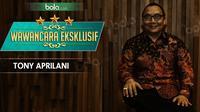 Wawancara Eksklusif Tony Aprilani (Bola.com/Adreanus Titus)