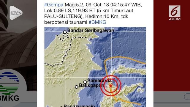 Gempa berkekuatan magnitudo 5,2 kembali menggoyang Palu, Sulawesi Tegah. Gempa terjadi pada Selasa 9 Oktober 2018 pukul 04.15 WIB dan terletak di 0.89 Lintang Selatan,119.93 Bujur Timur atau 5 km Timur Laut.