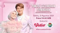 Live streaming Puncak Tasyakuran Pernikahan Lesti Kejora dan Rizky Billar dapat disaksikan di Indosiar dan platform streaming Vidio, Sabtu (21/8/2021) Malam (Dok. Vidio)