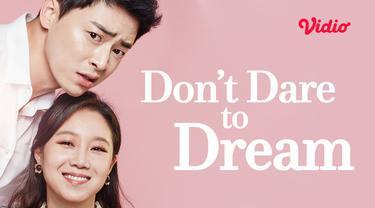 Serial Drama Korea Don't Dare to Dream