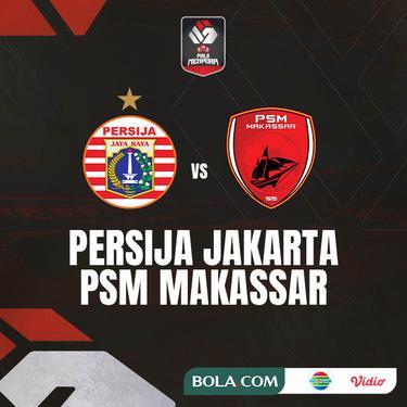Piala Menpora - Persija Jakarta Vs PSM Makassar Semifinal Leg 2