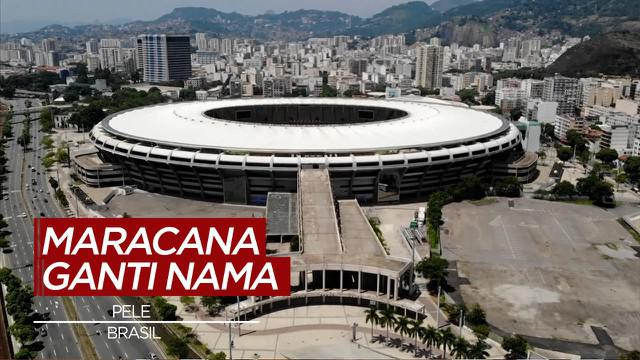 Berita Video Pele Akan Menjadi Nama Baru Stadion Maracana di Brasil