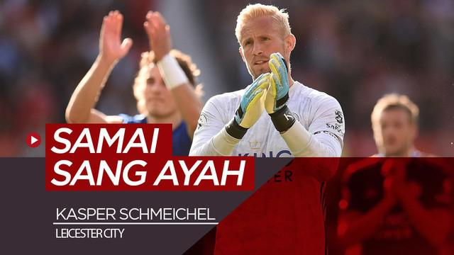 Berita video kiper Leicester City, Kasper Schmeichel, menyamai catatan sang ayah yang juga legenda Manchester United, Peter Schmeichel.